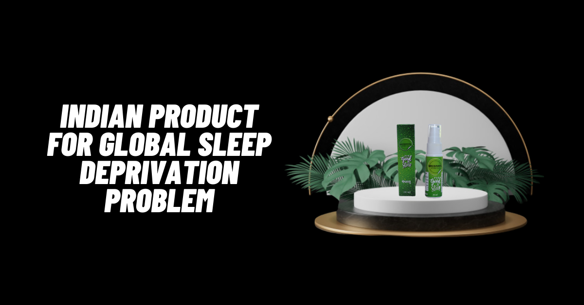 72% Indians are sleep-deprived and almost the same with the Global Population